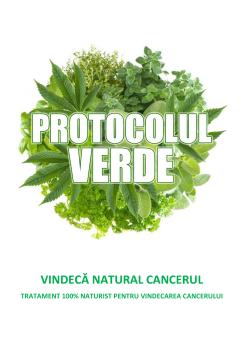 Protocolul Verde, vindecare cancer, tratament cancer